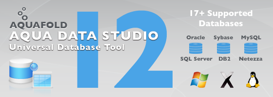 Aqua Data Studio 12.0 - Universal Database Tool
