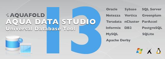 Aqua Data Studio 13.0 - Universal Database Tool